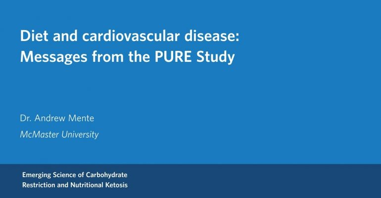 Dr. Andrew Mente – Diet and cardiovascular disease: Messages from the PURE study